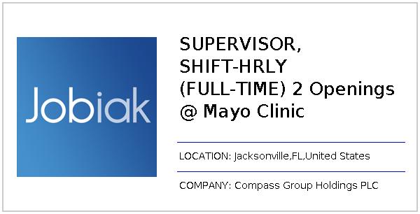SUPERVISOR, SHIFT-HRLY (FULL-TIME) 2 Openings @ Mayo Clinic job at