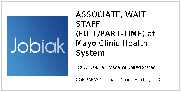 ASSOCIATE, WAIT STAFF (FULL/PART-TIME) at Mayo Clinic Health