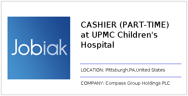 CASHIER (PART-TIME) at UPMC Children's Hospital job at Compass Group