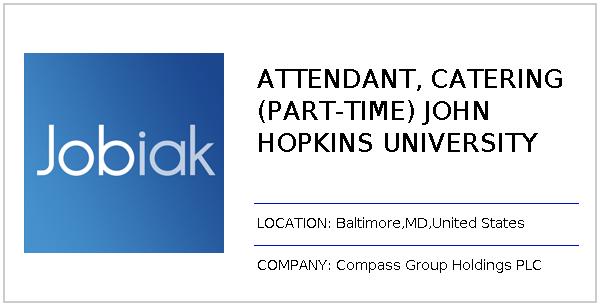 ATTENDANT, CATERING (PART-TIME) JOHN HOPKINS UNIVERSITY job