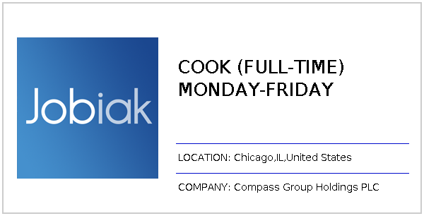 COOK (FULL-TIME) MONDAY-FRIDAY job at Compass Group Holdings