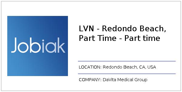 LVN - Redondo Beach, Part Time - Part time - Apply on DaVita
