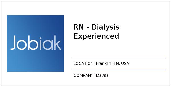 RN - Dialysis Experienced job at DaVita in Franklin, TN | Jobiak