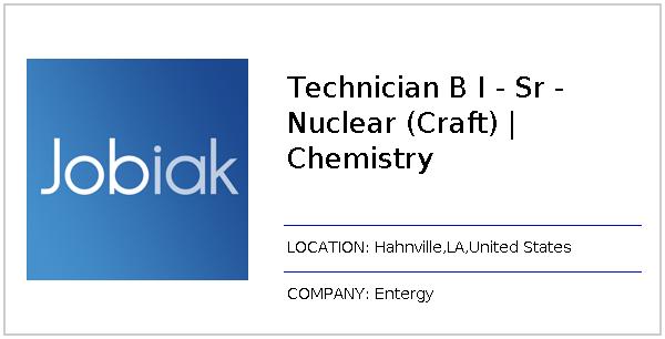 Technician B I - Sr - Nuclear (Craft) | Chemistry job at