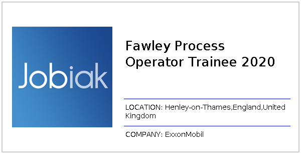Fawley Process Operator Trainee 2020 job at ExxonMobil in