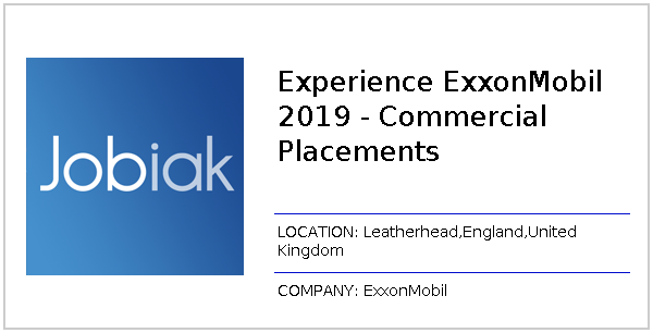 Experience ExxonMobil 2019 - Commercial Placements job at ExxonMobil