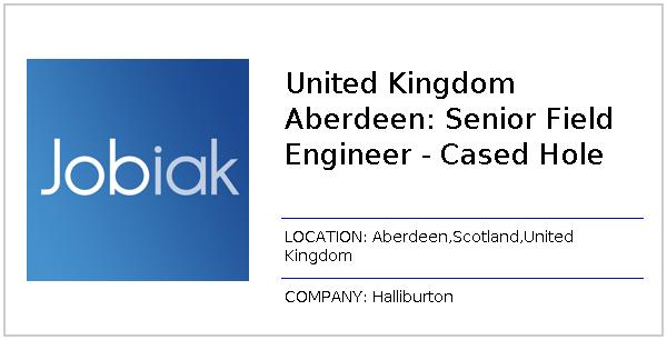 United Kingdom Aberdeen: Senior Field Engineer - Cased Hole job at
