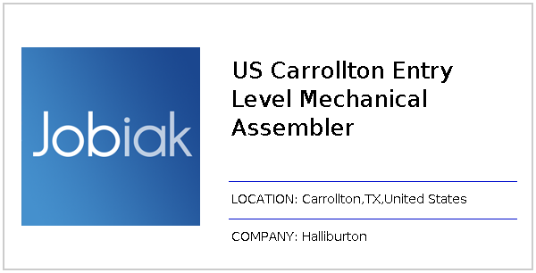 US Carrollton Entry Level Mechanical Assembler job at Halliburton in