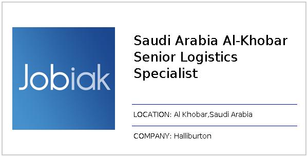 Saudi Arabia Al-Khobar Senior Logistics Specialist job at