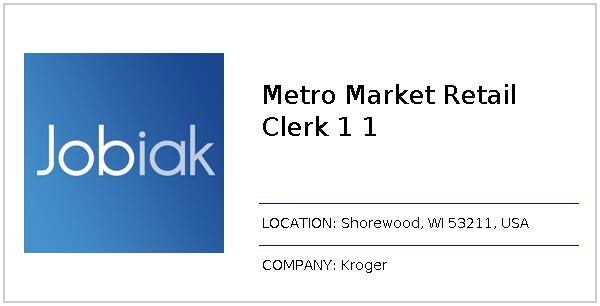 Metro Market Retail Clerk 1 1 job at Kroger in Shorewood, WI