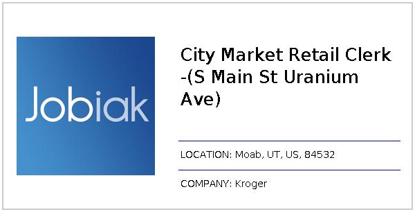 City Market Moab >> City Market Retail Clerk S Main St Uranium Ave Job At