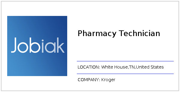 Kroger White House Tn >> Pharmacy Technician Job At Kroger In White House Tn Jobiak