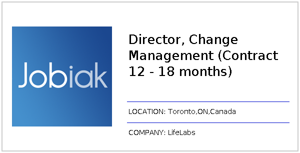 Director, Change Management (Contract 12 - 18 months) job at