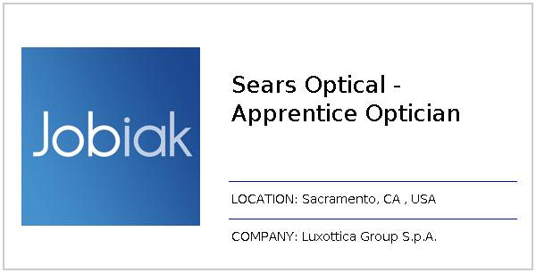 7c0bb9292c954 Sears Optical - Apprentice Optician job at Luxottica Group S.p.A. in  Sacramento