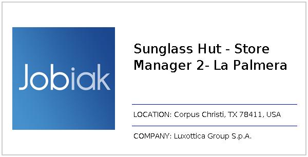 da81710633 Sunglass Hut - Store Manager 2- La Palmera job at Luxottica Group S.p.A. in Corpus  Christi