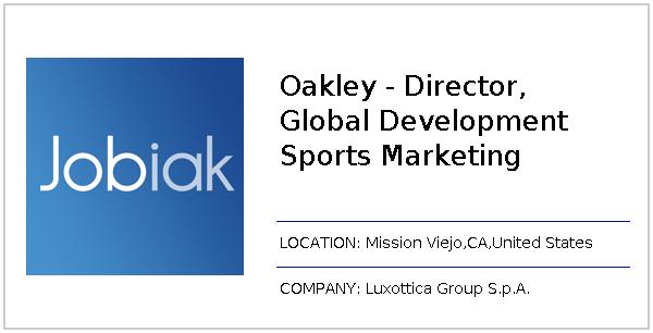 Oakley - Director, Global Development Sports Marketing job