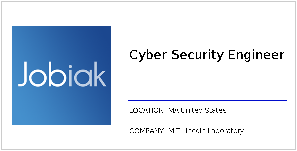 Cyber Security Engineer job at MIT Lincoln Laboratory in MA