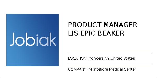PRODUCT MANAGER LIS EPIC BEAKER job at Montefiore Medical