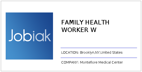 FAMILY HEALTH WORKER W job at Montefiore Medical Center in