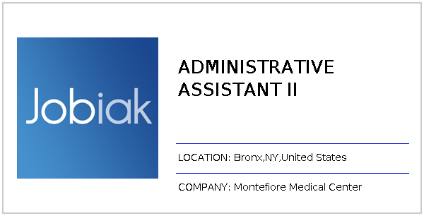 ADMINISTRATIVE ASSISTANT II job at Montefiore Medical Center