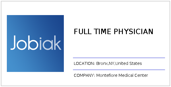 FULL TIME PHYSICIAN job at Montefiore Medical Center in
