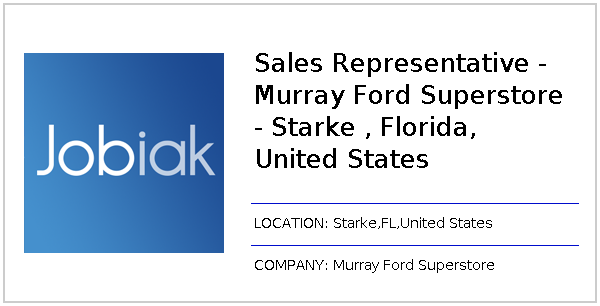 Murray Ford Starke Fl >> Sales Representative Murray Ford Superstore Starke