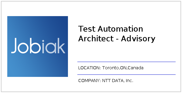 Test Automation Architect - Advisory job at NTT DATA, Inc