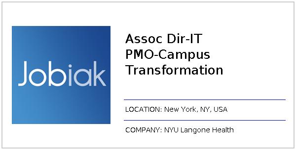 Assoc Dir-IT PMO-Campus Transformation job at NYU Langone