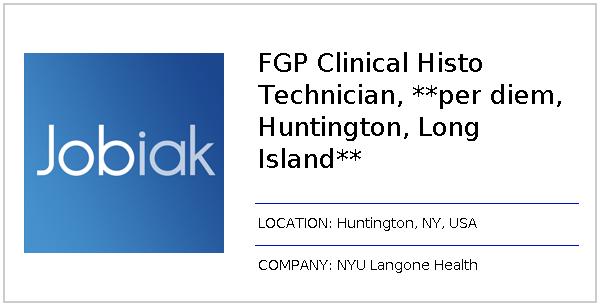 FGP Clinical Histo Technician, **per diem, Huntington, Long