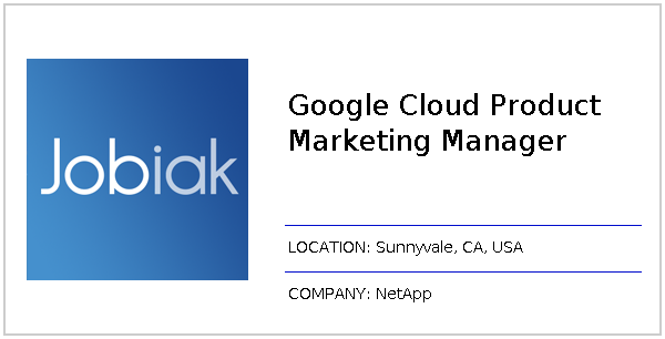 Google Cloud Product Marketing Manager Job At NetApp In Sunnyvale CA