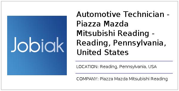 Piazza Mazda Of Reading >> Automotive Technician Piazza Mazda Mitsubishi Reading Reading