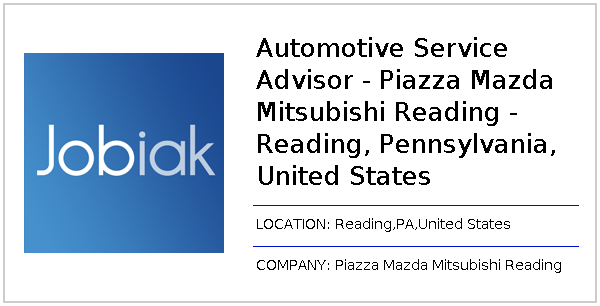 Piazza Mazda Of Reading >> Automotive Service Advisor Piazza Mazda Mitsubishi Reading