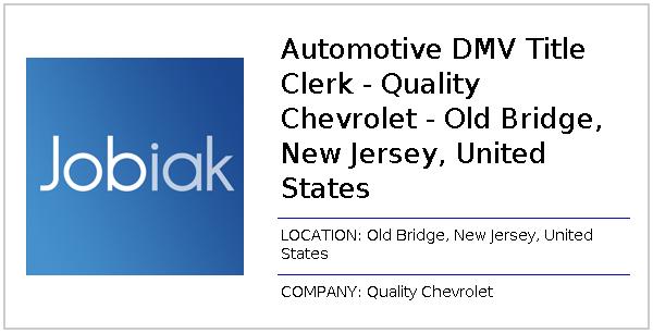 Automotive Dmv Title Clerk Quality Chevrolet Old Bridge