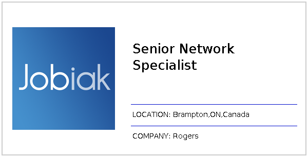 Senior Network Specialist job at Rogers in Brampton, ON - Jobiak