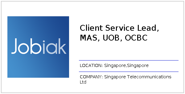 Client Service Lead, MAS, UOB, OCBC job at Singapore