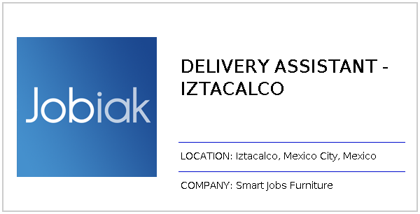 DELIVERY ASSISTANT - IZTACALCO - Apply on Smart Jobs Furniture