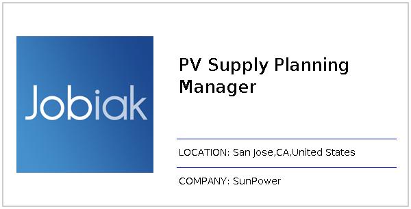 PV Supply Planning Manager job at SunPower in San Jose,CA | Jobiak