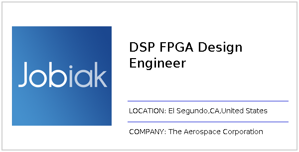 DSP FPGA Design Engineer job at The Aerospace Corporation in