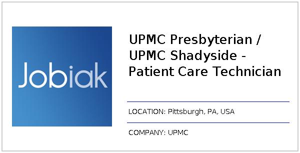 UPMC Presbyterian / UPMC Shadyside - Patient Care Technician