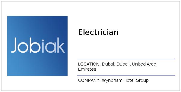 Electrician job at Wyndham Hotel Group in Dubai, Dubai | Jobiak