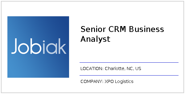 Senior CRM Business Analyst job at XPO Logistics in Charlotte, NC