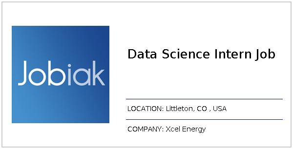 Data Science Intern Job job at Xcel Energy in Littleton, CO | Jobiak