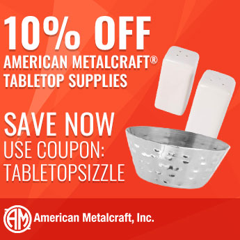Save 10% on American Metalcraft Tabletop Supplies. Use Code: TABLETOPSIZZLE