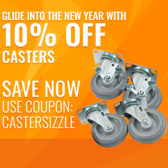 Glide Into The New Year With 10% off Casters! Use Code: CASTERSIZZLE