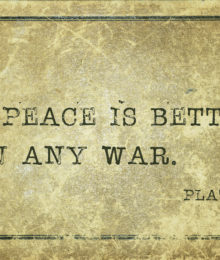 Any peace is better than any war - ancient Greek philosopher Plato quote printed on grunge vintage cardboard