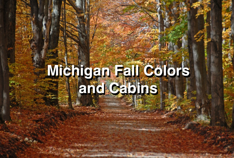 Michigan Fall Colors and Cabins