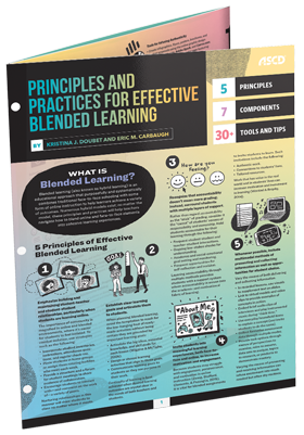 Principles and Practices for Effective Blended Learning (ASCD Quick Reference Guide)