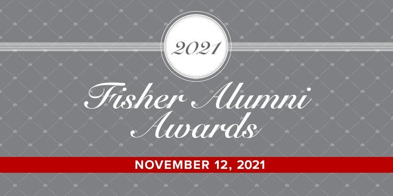 Fisher Alumni Awards: November 12, 2021