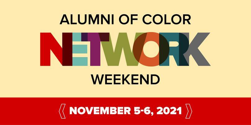 Alumni of Color Network Weekend: November 5-6, 2021