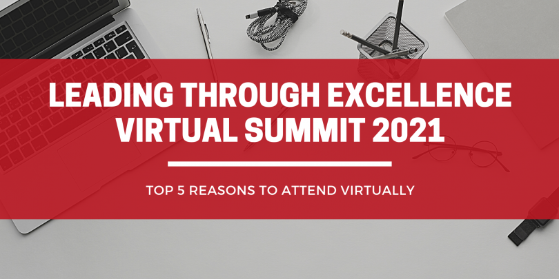 """Desktop with laptop, pens -- with text overlay in red box that reads """"Leading through excellence virtual summit 2021: top 5 reasons why you should attend"""""""